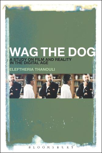 Wag the Dog: A Study on Film and Reality in the Digital Age (Paperback)