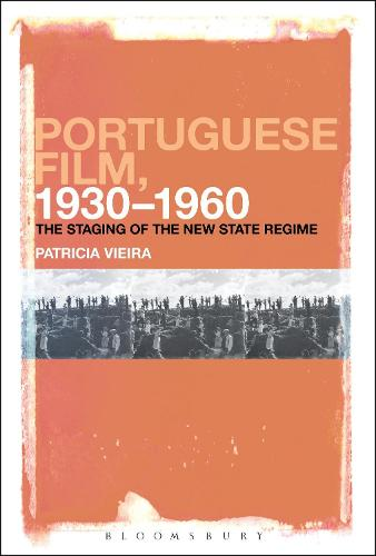 Portuguese Film, 1930-1960: The Staging of the New State Regime (Paperback)