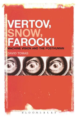 Vertov, Snow, Farocki: Machine Vision and the Posthuman (Paperback)