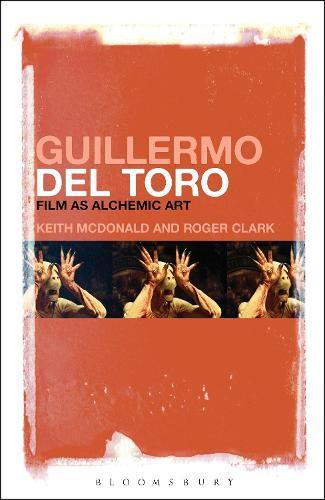 Guillermo del Toro: Film as Alchemic Art (Paperback)