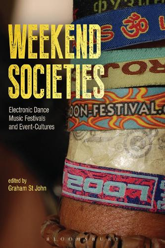 Weekend Societies: Electronic Dance Music Festivals and Event-Cultures (Hardback)