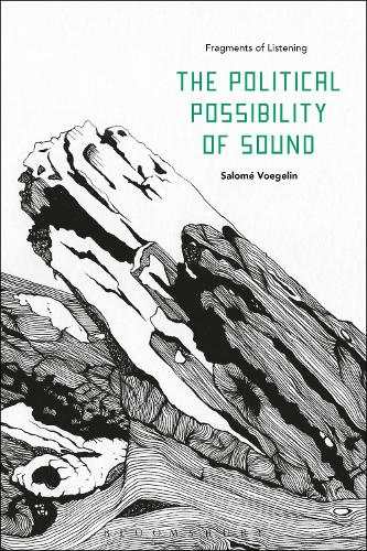 The Political Possibility of Sound: Fragments of Listening (Hardback)