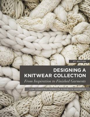 Designing a Knitwear Collection: From Inspiration to Finished Garments (Paperback)