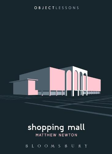 Shopping Mall - Object Lessons (Paperback)