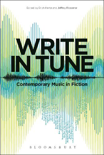 Write in Tune: Contemporary Music in Fiction (Paperback)