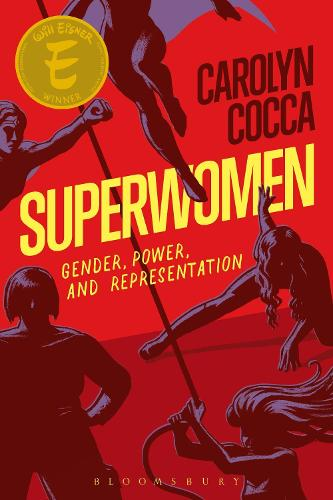 Superwomen: Gender, Power, and Representation (Paperback)