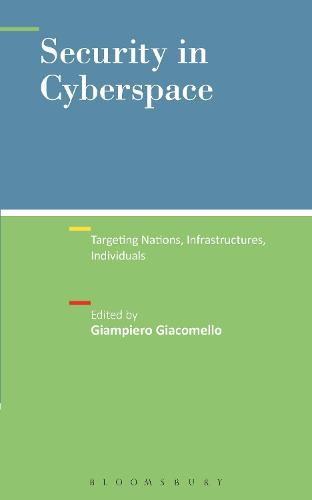Security in Cyberspace: Targeting Nations, Infrastructures, Individuals (Paperback)