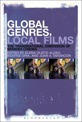 Global Genres, Local Films: The Transnational Dimension of Spanish Cinema (Paperback)