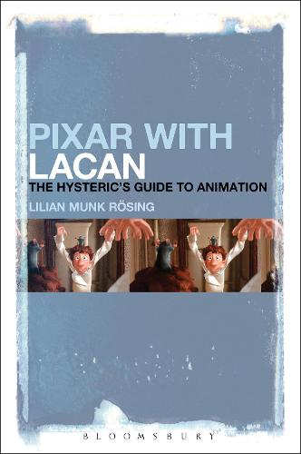 Pixar with Lacan: The Hysteric's Guide to Animation (Paperback)
