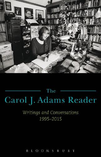 The Carol J. Adams Reader: Writings and Conversations 1995-2015 (Hardback)