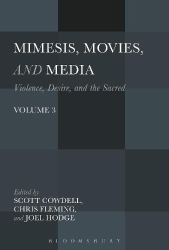 Mimesis, Movies, and Media: Violence, Desire, and the Sacred, Volume 3 - Violence, Desire, and the Sacred (Paperback)
