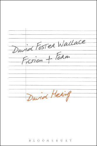 David Foster Wallace: Fiction and Form (Paperback)