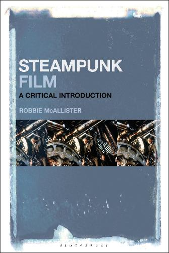 Steampunk Film: A Critical Introduction (Hardback)