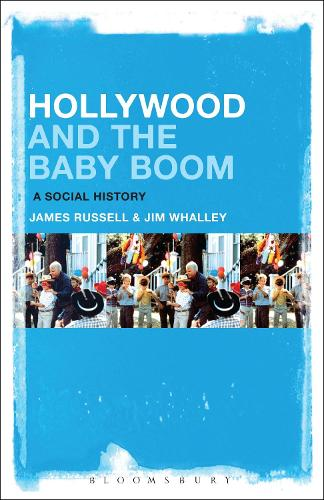 Hollywood and the Baby Boom: A Social History (Hardback)