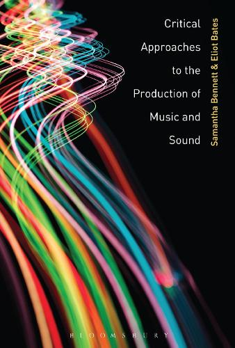 Critical Approaches to the Production of Music and Sound (Hardback)