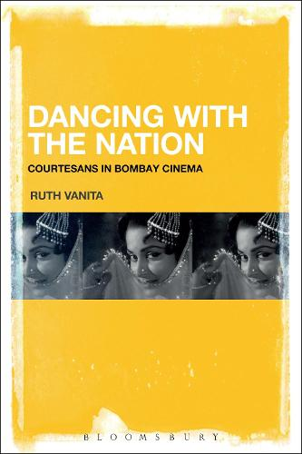 Dancing with the Nation: Courtesans in Bombay Cinema (Hardback)