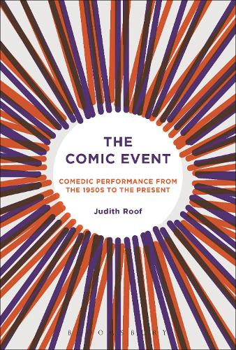 The Comic Event: Comedic Performance from the 1950s to the Present (Hardback)