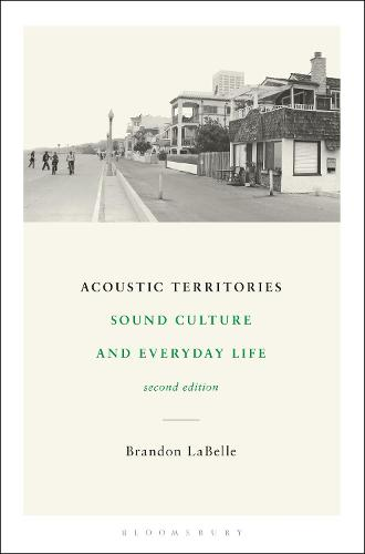 Acoustic Territories, Second Edition: Sound Culture and Everyday Life (Paperback)