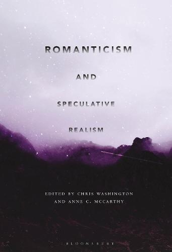 Romanticism and Speculative Realism (Hardback)