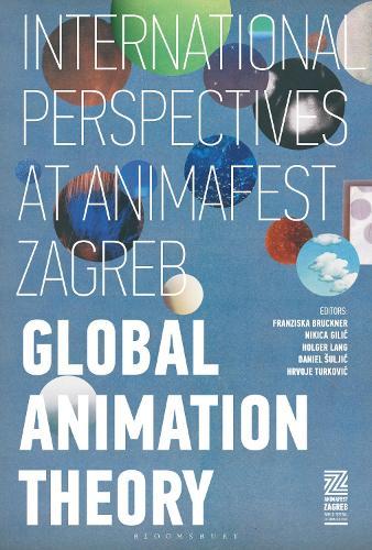 Global Animation Theory: International Perspectives at Animafest Zagreb (Hardback)