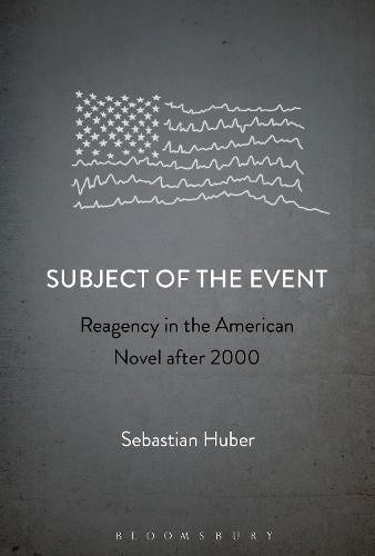Subject of the Event: Reagency in the American Novel after 2000 (Paperback)