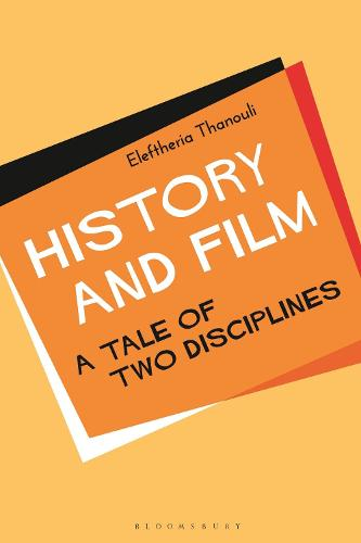 History and Film: A Tale of Two Disciplines (Hardback)