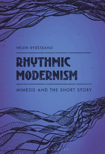 Rhythmic Modernism: Mimesis and the Short Story (Hardback)