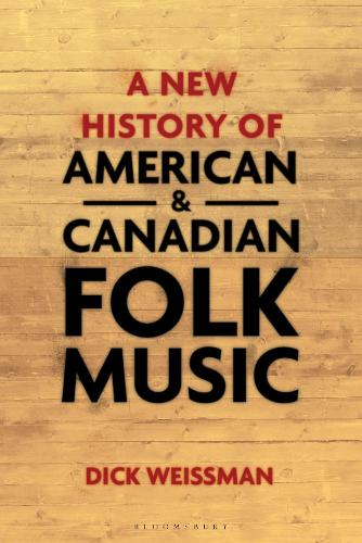 A New History of American and Canadian Folk Music (Hardback)