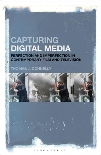 Capturing Digital Media: Drive and Desire in Contemporary Film and Television (Hardback)