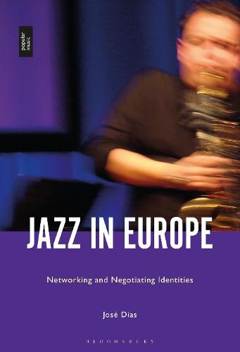 Jazz in Europe: Networking and Negotiating Identities (Hardback)