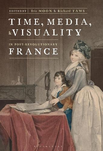 Time, Media, and Visuality in Post-Revolutionary France (Hardback)