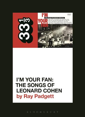 Various Artists' I'm Your Fan: The Songs of Leonard Cohen - 33 1/3 (Paperback)