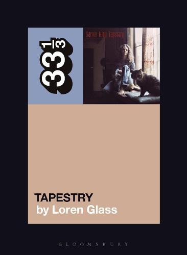 Carole King's Tapestry - 33 1/3 (Paperback)
