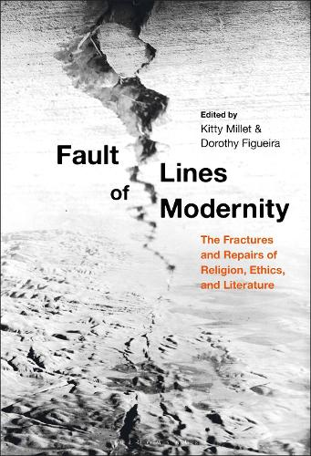Fault Lines of Modernity: The Fractures and Repairs of Religion, Ethics, and Literature (Paperback)