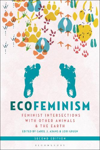 Ecofeminism, Second Edition: Feminist Intersections with Other Animals and the Earth (Hardback)