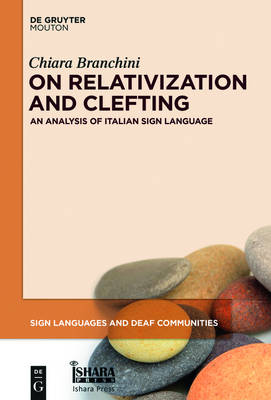 On Relativization and Clefting: An Analysis of Italian Sign Language - Sign Languages and Deaf Communities [SLDC] 5