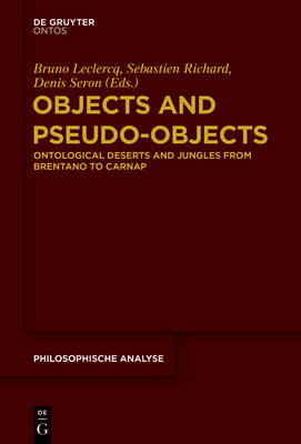 Objects and Pseudo-Objects: Ontological Deserts and Jungles from Brentano to Carnap - Philosophische Analyse / Philosophical Analysis 62