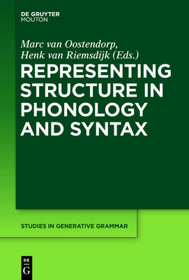 Representing Structure in Phonology and Syntax - Studies in Generative Grammar [SGG] 124