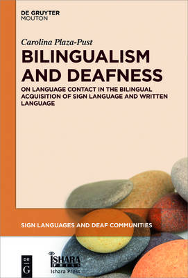 Bilingualism and Deafness: On Language Contact in the Bilingual Acquisition of Sign Language and Written Language - Sign Languages and Deaf Communities [SLDC] 7