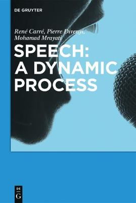 Speech: A dynamic process (Hardback)