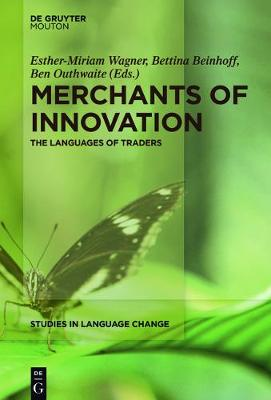 Merchants of Innovation: The Languages of Traders - Studies in Language Change [SLC] 15 (Hardback)