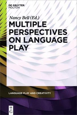 Multiple Perspectives on Language Play - Language Play and Creativity (Hardback)