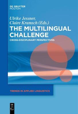 The Multilingual Challenge: Cross-Disciplinary Perspectives - Trends in Applied Linguistics [TAL] 16 (Paperback)