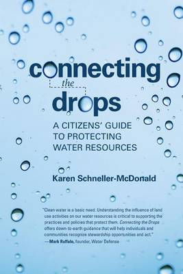 Connecting the Drops: A Citizens' Guide to Protecting Water Resources (Paperback)