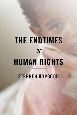 The Endtimes of Human Rights (Paperback)