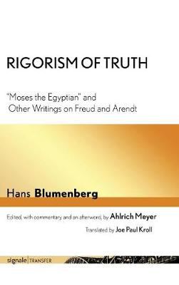 "Rigorism of Truth: ""Moses the Egyptian"" and Other Writings on Freud and Arendt - signale