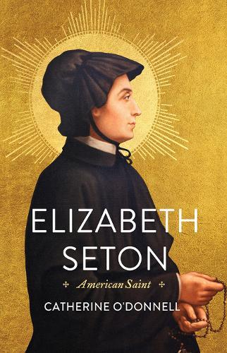 Elizabeth Seton: American Saint (Hardback)