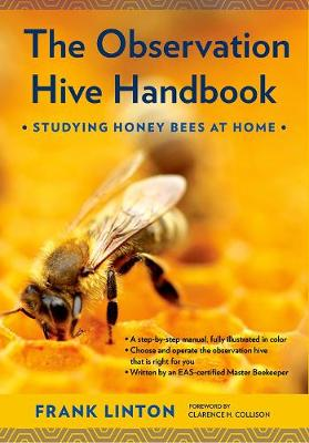 The Observation Hive Handbook: Studying Honey Bees at Home (Paperback)