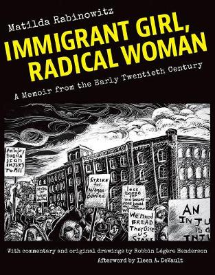 Immigrant Girl, Radical Woman: A Memoir from the Early Twentieth Century (Paperback)
