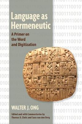 Language as Hermeneutic: A Primer on the Word and Digitization (Paperback)